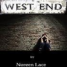 West End Hörbuch von Noreen Lace Gesprochen von: Melinda Kordich