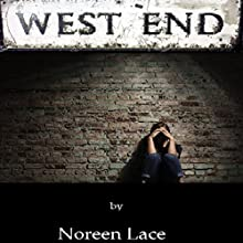 West End Audiobook by Noreen Lace Narrated by Melinda Kordich