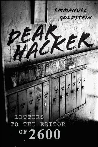 Dear Hacker: Letters to the Editor of 2600