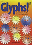 Glyphs!, Grades 1 - 3: Data Communication For Primary Mathematicians