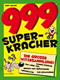 999 Super-Kracher: Die gro�e Witze-Sammlung