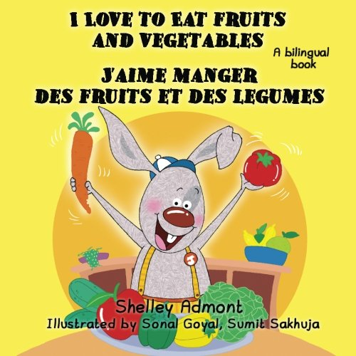 French children's books: I Love to Eat Fruits and Vegetables J'aime manger des fruits et des legumes: English French bilingual children's books (English French Bilingual Collection) (French Edition) (Fruits And Vegetables Pictures compare prices)