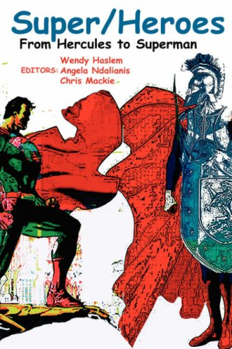 Super/Heroes: From Hercules to Superman (Tapa Blanda)