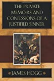 James Hogg The Private Memoirs and Confessions of a Justified Sinner