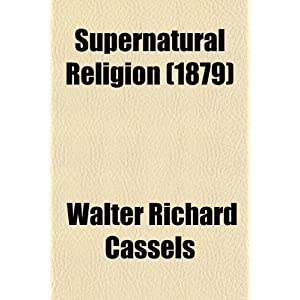 Amazon.com: Supernatural Religion; The Acts of the Apostles. the ...