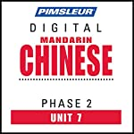 Chinese (Man) Phase 2, Unit 07: Learn to Speak and Understand Mandarin Chinese with Pimsleur Language Programs |  Pimsleur