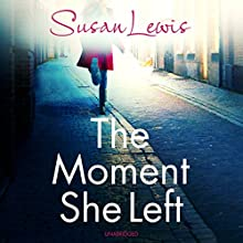 The Moment She Left Audiobook by Susan Lewis Narrated by Julia Franklin