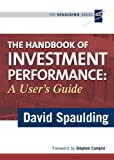 img - for The Handbook of Investment Performance: A User's Guide (The Spaulding Series) book / textbook / text book