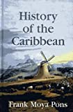 img - for History of the Caribbean by Moya Pons, Frank (2012) Paperback book / textbook / text book