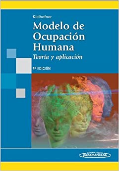 Modelo de la ocupacion humana / Model of human occupation