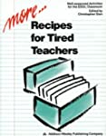 More Recipes for Tired Teachers - Wel...
