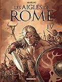 Les Aigles de Rome T4 les Aigles de Rome Livre IV