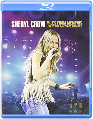Blu-ray : Sheryl Crow - Miles from Memphis Live at the Pantages Theatre