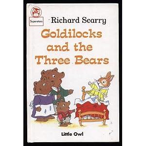 Goldilocks and the Three Bears (Richard Scarry: Little Owl II)
