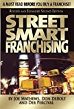 img - for Street Smart Franchising 2nd edition by Mathews, Joe (2011) Paperback book / textbook / text book