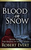 Blood in Snow: The Riddle in Stone Series - Book Three (English Edition)