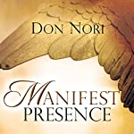 Manifest Presence | Don Nori