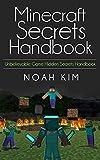 Minecraft Guide: Unbelievable Minecraft Hidden Secrets Handbook (Minecraft, herobine, minecraft guide, secret, secret handbook)
