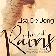 When It Rains (       UNABRIDGED) by Lisa De Jong Narrated by Jennifer Mack
