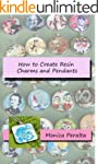 How to Create Resin Charms and Pendan...