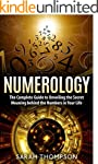 Numerology: The Complete Guide to Unv...