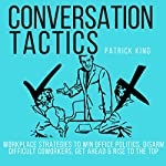 Conversation Tactics: Winning Workplace Strategies, Book 4 | Patrick King
