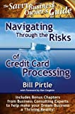 Navigating Through the Risks of Credit Card Processing (Savvy Business Owners Guide)