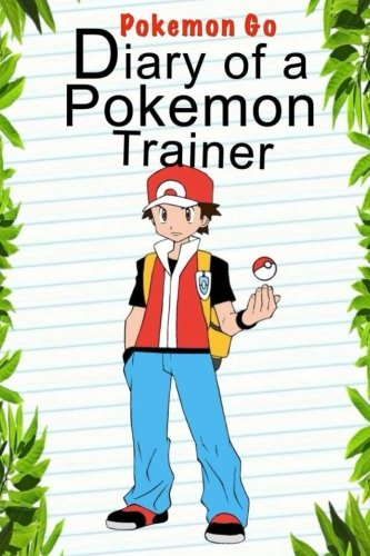 Pokemon-Go-Diary-Of-A-Pokemon-Trainer-Pokemon-Books-Volume-1
