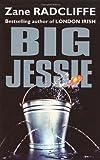 Zane Radcliffe Big Jessie