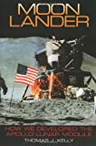 Moon Lander: How We Developed the Apollo Lunar Module (Smithsonian History of Aviation and Spaceflight)
