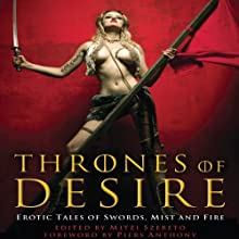 Thrones of Desire: Erotic Tales of Swords, Mist and Fire (       UNABRIDGED) by Mitzi Szereto Narrated by Alastair Haynesbridge