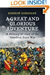 Great and Glorious Adventure, A: A Mi...