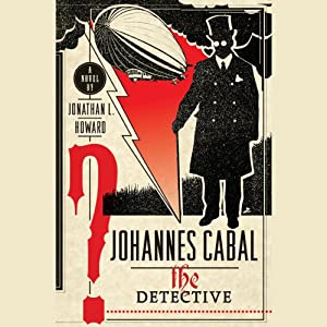 Johannes Cabal the Detective | [Jonathan L. Howard]