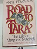 Road to Tara: Life of Margaret Mitchell (0340323485) by Anne Edwards
