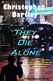 They Die Alone: A Ross Duncan Novel