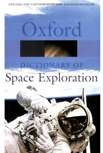 A Dictionary of Space Exploration (Oxford Quick Reference)