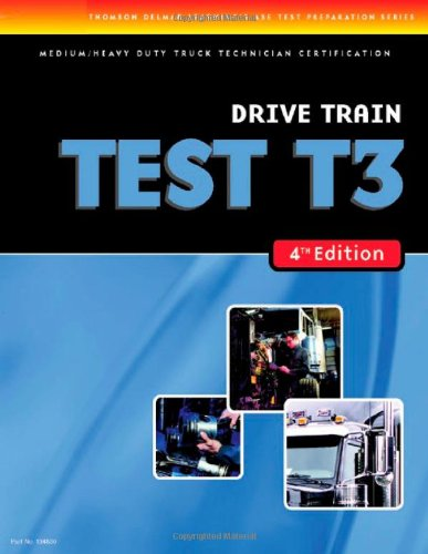 ASE Test Preparation Medium/Heavy Duty Truck Series Test T3: Drive Train (ASE Test Prep for Medium/Heavy Duty Truck: Drive Train Test T3)