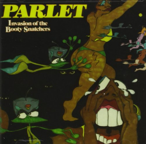 Parlet - Invasion of the Booty Snatchers