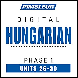Hungarian Phase 1, Unit 26-30 Audiobook