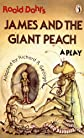 Roald Dahl's James and the Giant Peach: A Play