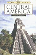 Amazon.com: A Brief History of Central America (Brief History Of... (Checkmark Books)) (9780816073320): Lynn V. Foster: Books