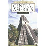 A Brief History of Central America (Brief History Of... (Checkmark Books)) ~ Lynn V. Foster