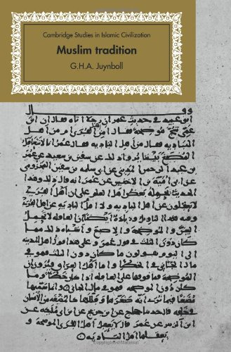 Muslim Tradition: Studies in Chronology, Provenance and Authorship of Early Hadith (Cambridge Studies in Islamic Civiliz