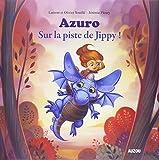 AZURO LE DRAGON BLEU - TOME 2 SUR LA PISTE DEJIPPY (GRAND FORMAT)