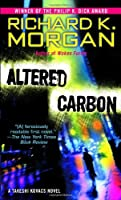 Altered Carbon: A Takeshi Kovacs Novel (Takeshi Kovacs Novels)