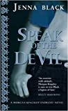 Jenna Black Speak Of The Devil: Number 4 in series (Morgan Kingsley Exorcist)