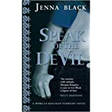 Speak Of The Devil: Number 4 in series (Morgan Kingsley Exorcist)by Jenna Black