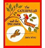 The Caterpillar and the Polliwog (0131204785) by Kent, Jack