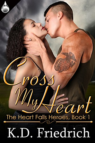 Spicy, Contemporary, Uniformed Heroes are here to please…  Cross My Heart (The Heart Falls Heroes Book 1) by K.D. Friedrich  Sample now for Free!