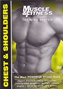 Chest Shoulders Training - Muscle & Fitness Training System - the most powerful system